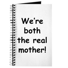 We're both the real mother! Journal