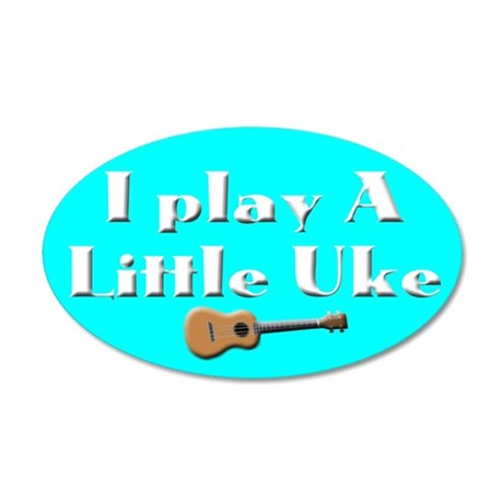 Play a little Uke 22x14 Oval Wall Peel