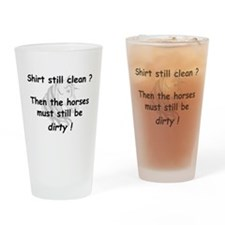 clean or dirty horse shirt Pint Glass