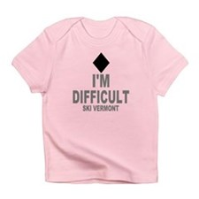 I'm Difficult ~ Ski Vermont Infant T-Shirt