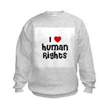 I * Human Rights Sweatshirt
