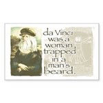 Da Vinci was a Woman Rectangle Sticker