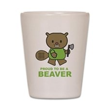 Proud To Be A Beaver Shot Glass
