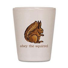 Obey The Squirrel Shot Glass