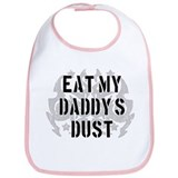 Eat My Daddy's Dust Bib