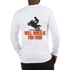 Will Wheelie For Food Long Sleeve T-Shirt