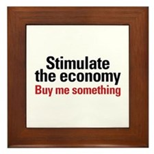 Stimulate The Economy Framed Tile