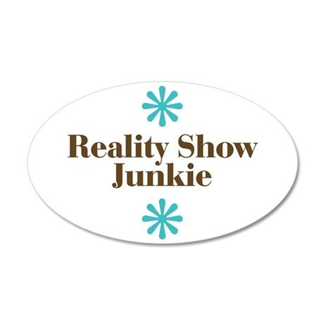 Reality Show Junkie 38.5 x 24.5 Oval Wall Peel
