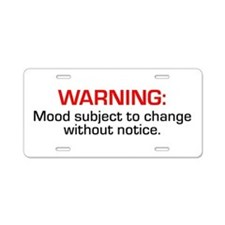 Mood Subject To Change Aluminum License Plate