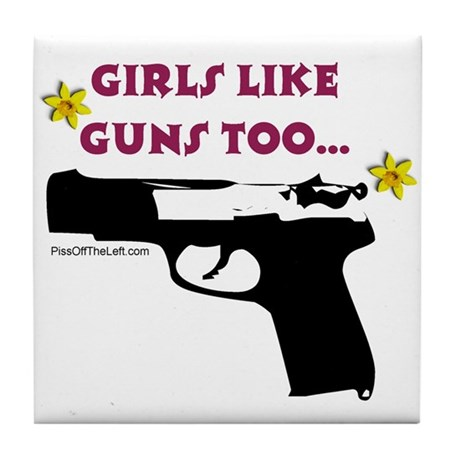 Girls like guns too Tile Coaster