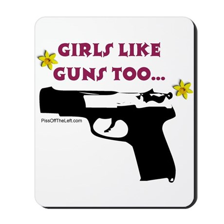 Girls like guns too Mousepad