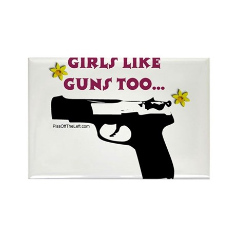 Girls like guns too Rectangle Magnet (100 pack)