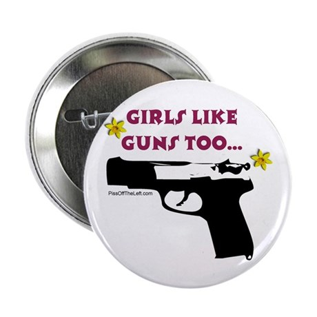 Girls like guns too Button
