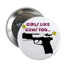 Girls like guns too Button