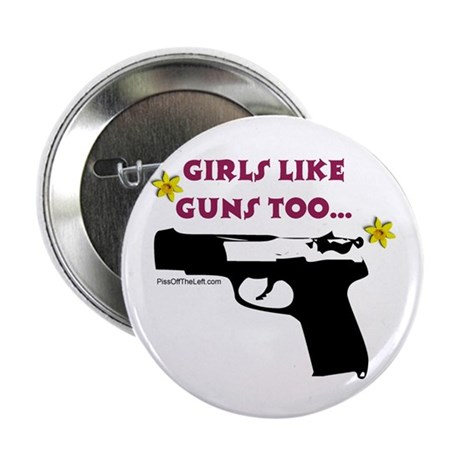 "Girls like guns too 2.25"" Button (100 pack)"