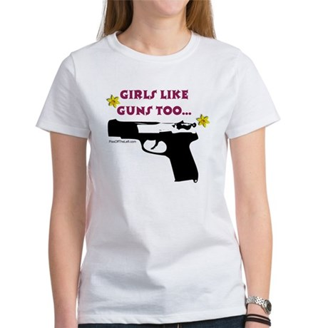 Girls like guns too Women's T-Shirt