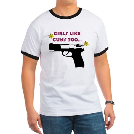 Girls like guns too Ringer T