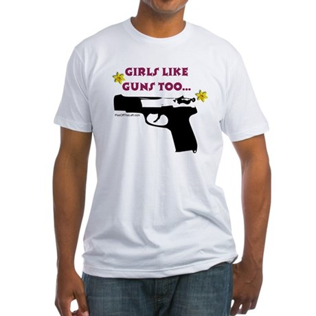 Girls like guns too Fitted T-Shirt