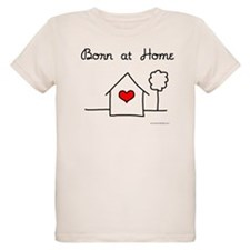 Born at Home T-Shirt
