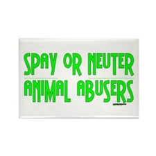 Spay or Neuter Animal Abusers Rectangle Magnet (10