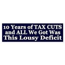 Tax Cuts Equal More Deficit Bumper Sticker