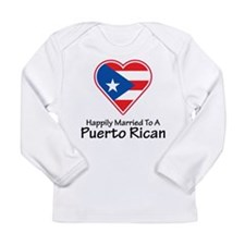 Happily Married Puerto Rican Long Sleeve Infant T-