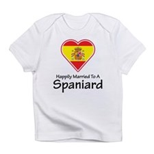 Happily Married Spaniard Infant T-Shirt