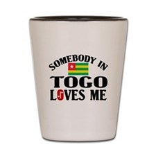 Somebody In Togo Shot Glass