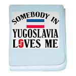 Somebody In Yugoslavia baby blanket