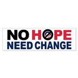 No Hope Need Change bumper sticker