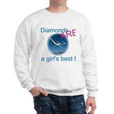 Diamonds ARE a girl's best fr Sweatshirt