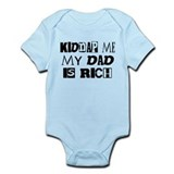 Kidnap Me My Dad is Rich Infant Bodysuit