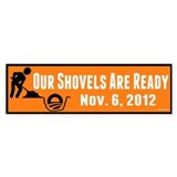 Shovels Ready! Bumper Sticker