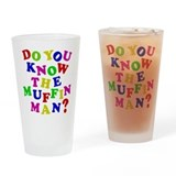 Do you now the Muffin Man? Drinking Glass