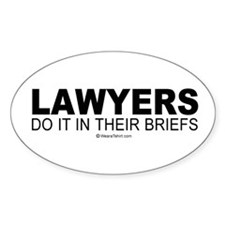 Lawyers do it in their briefs - Oval Decal