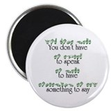 "You don't have to speak... 2.25"" Magnet (100 pack)"