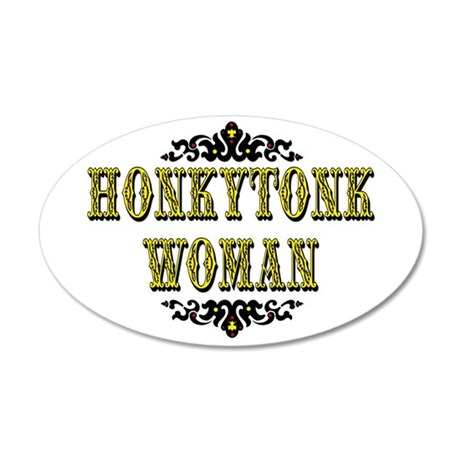 Honky Tonk Woman 20x12 Oval Wall Decal