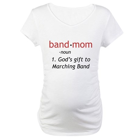 Definition of a Band Mom Maternity T-Shirt