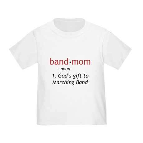 Definition of a Band Mom Toddler T-Shirt