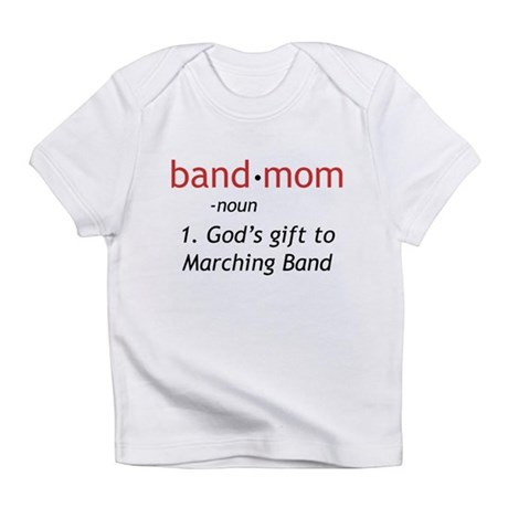 Definition of a Band Mom Infant T-Shirt