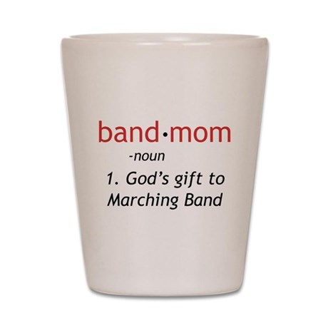 Definition of a Band Mom Shot Glass