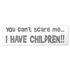 I Have Children Bumper Bumper Sticker