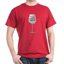 """Wine Makes Me Sneeze"" tee shirt"