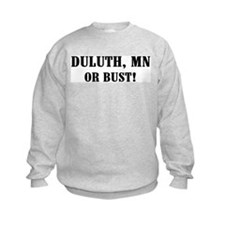 Duluth or Bust! Sweatshirt