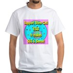 Support Stem Cell R&D It make White T-Shirt