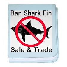 Ban Shark Fin Sale & Trade baby blanket