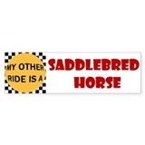 My Other Ride Is A Saddlebred Horse Bumper Stickers