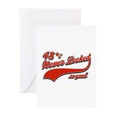 48 Never looked so good Greeting Card