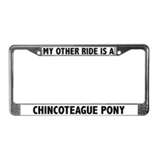 My Other Ride Is A Chincoteague Pony License Frame