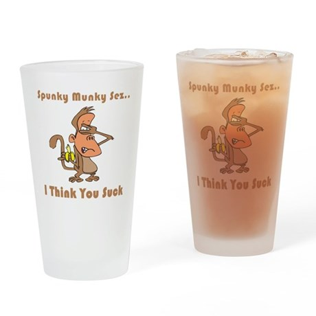 I Think You Suck Pint Glass